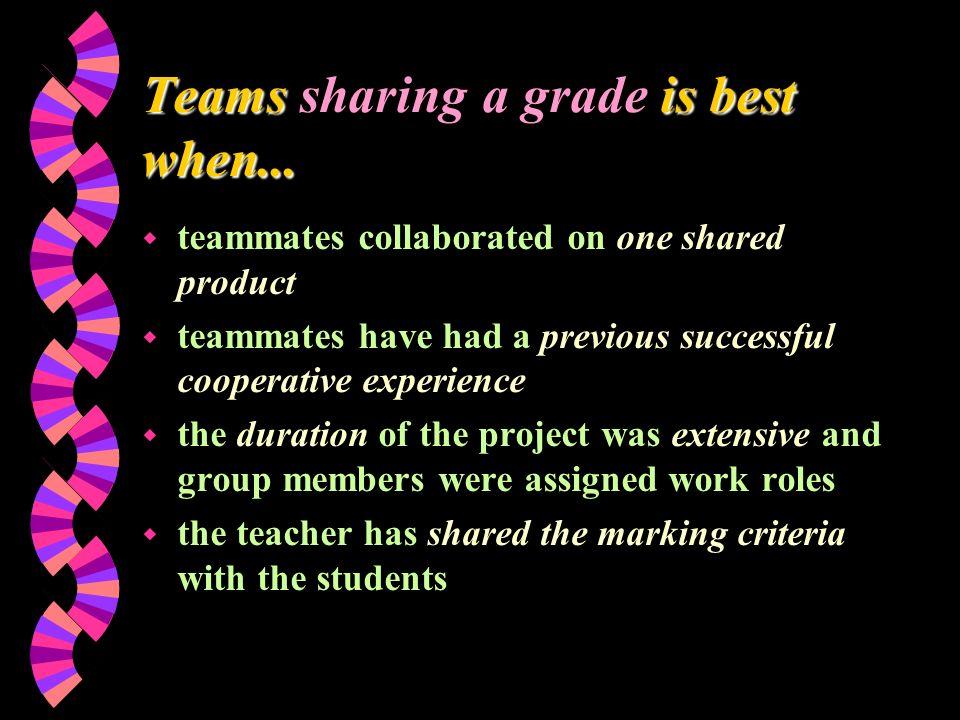 Teams is best when... Teams sharing a grade is best when...