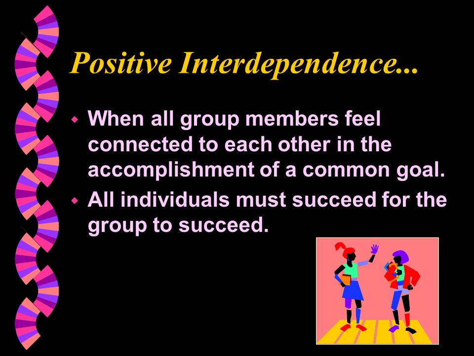 Positive Interdependence...