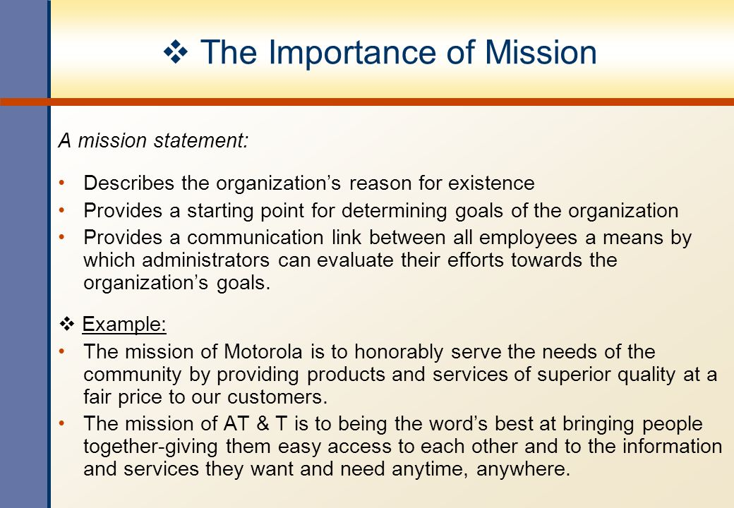 The Importance Of Mission A Mission Statement: Describes The Organizationu0027s  Reason For Existence Provides