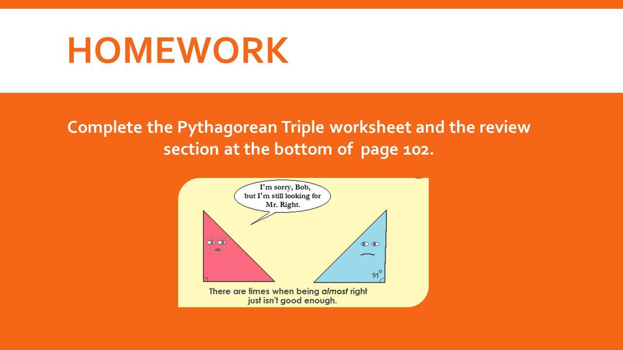 PYTHAGOREAN THEOREM TRIPLES integers A Pythagorean Triple is a – Pythagorean Triples Worksheet
