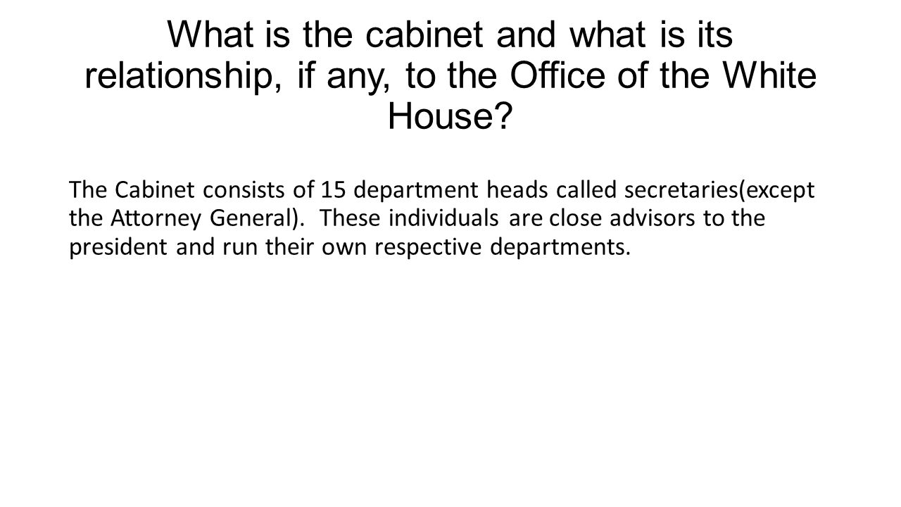 What is the cabinet and what is its relationship, if any, to the ...