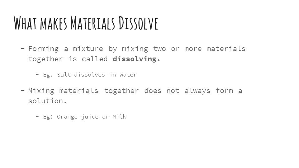Topic 2 Notes. What makes Materials Dissolve  Forming a mixture ...
