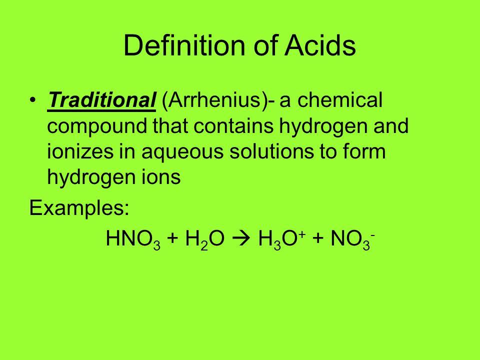 Definition of Acids Traditional (Arrhenius)- a chemical compound ...