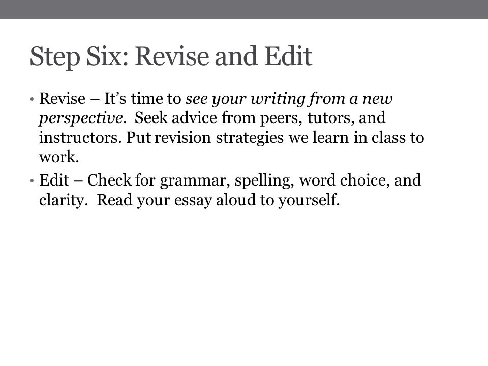 steps in revising and editing an essay Steps for revising and editing there is a di{ference between revising and editing: in revision, you deal with the underlying rneaning and structure of your essay in editing you deal with its.