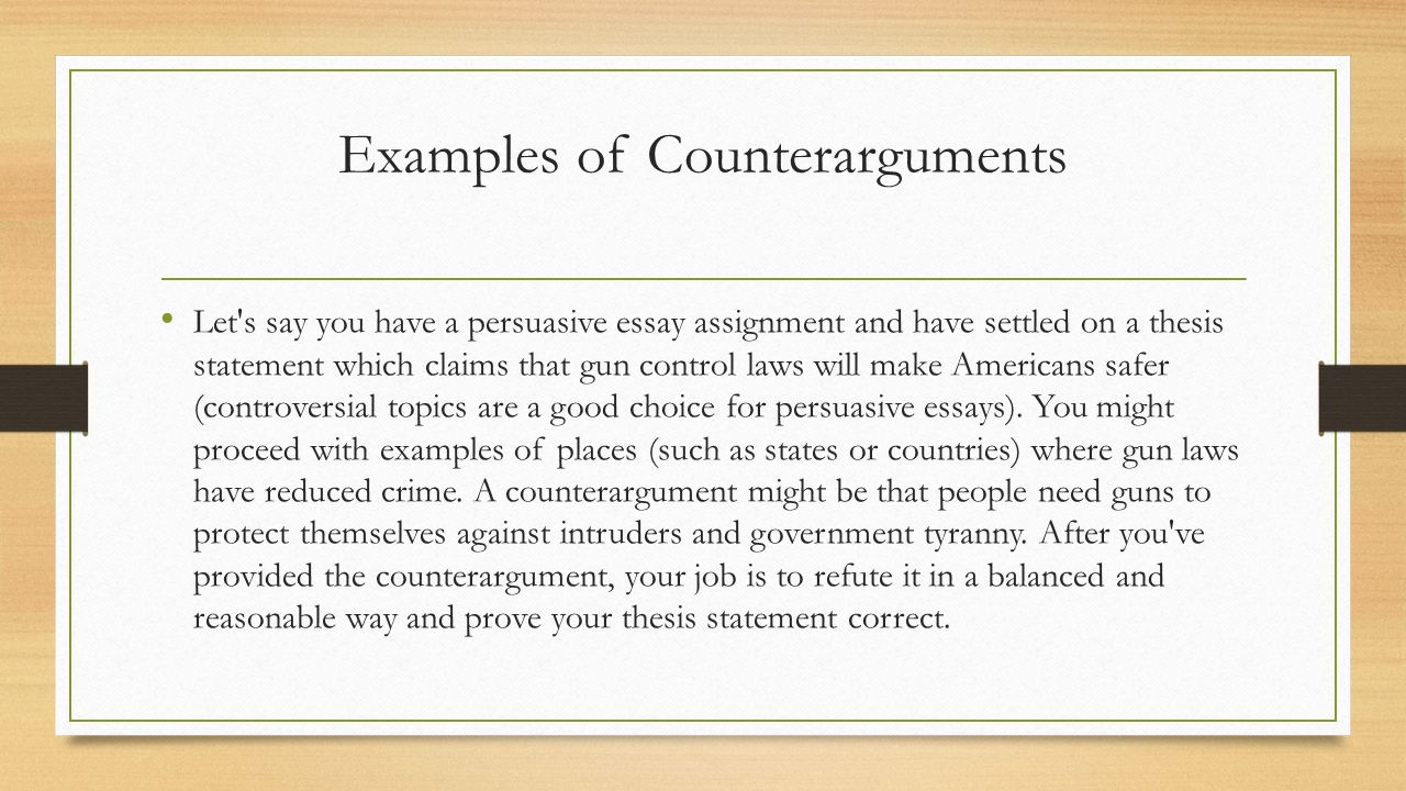 gun control arguments essays People give the same old tired excuses about why they should leave gun control laws as they are seen on bumper stickers, gun control does not refer to usi.