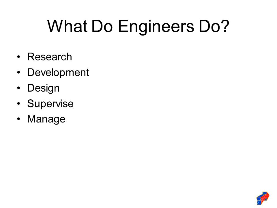 What Do Engineers Do Research Development Design Supervise Manage