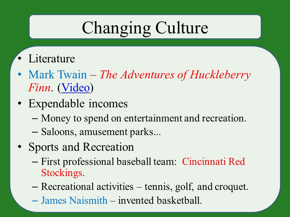 Changing Culture Literature Mark Twain – The Adventures of Huckleberry Finn.