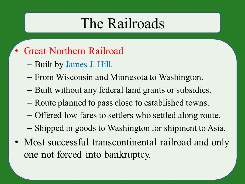 The Railroads Great Northern Railroad – Built by James J.