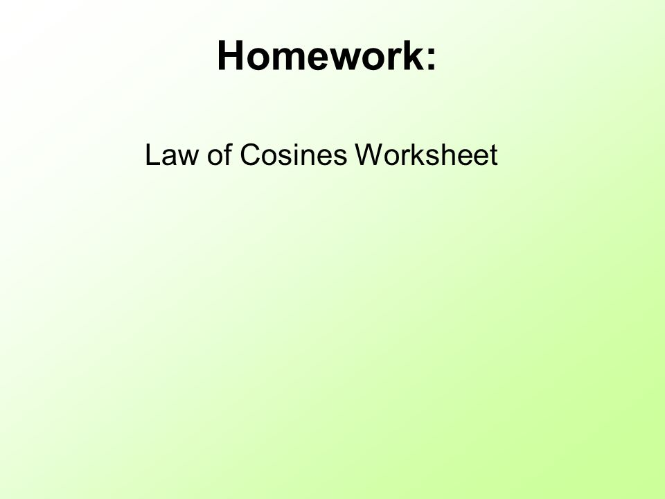Law of Cosines If you do not have a right triangle you use Law of – Law of Cosine Worksheet