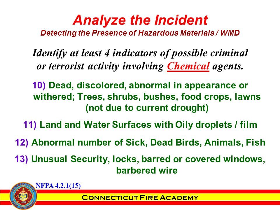 Connecticut Fire Academy Identify at least 4 indicators of possible criminal or terrorist activity involving Chemical agents.