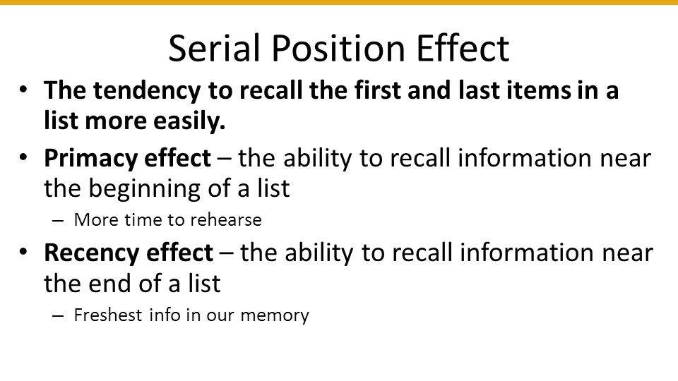 serial position effect in memory recall An experiment was done to investigate the effect of list position on free recall effect of delayed recall on serial position effects recall and memory.