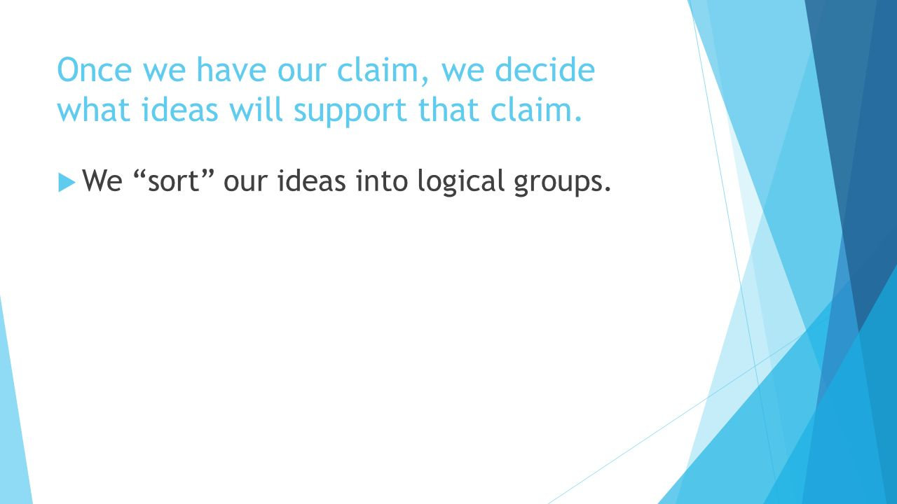informative essays setting up our claims and ideas ppt 3 once