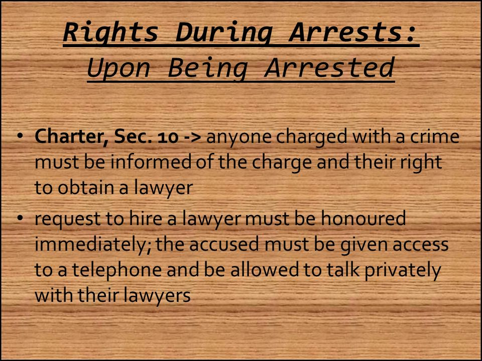 Rights During Arrests: Upon Being Arrested Charter, Sec.