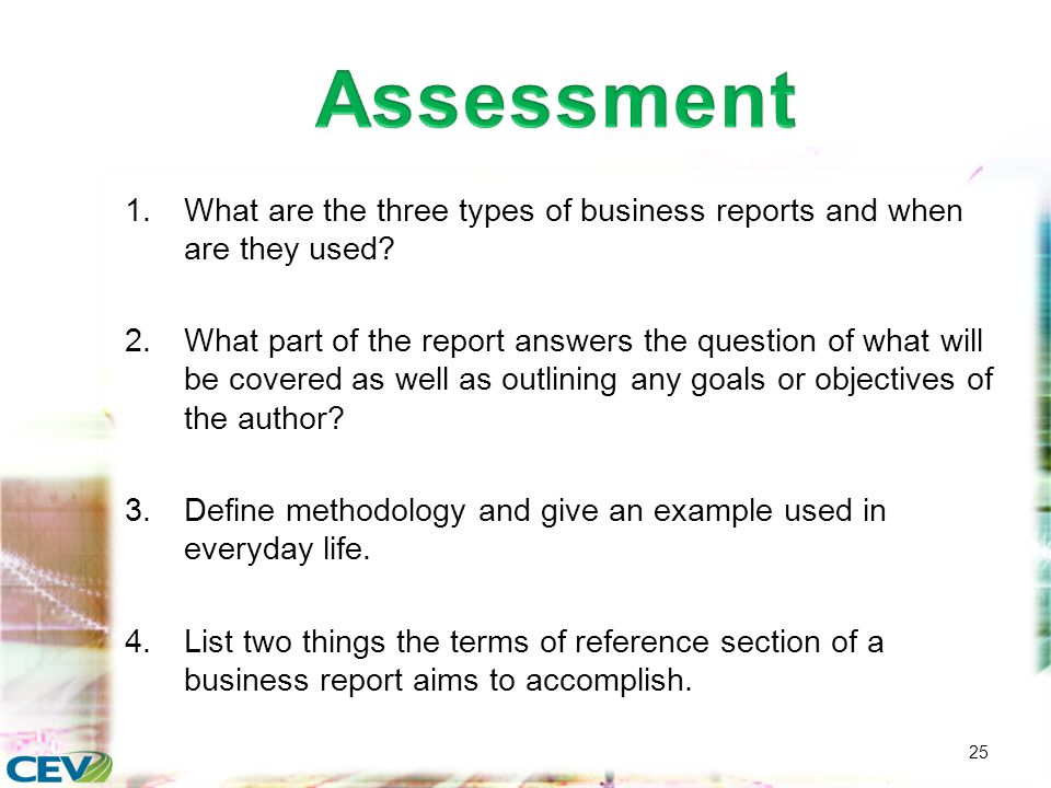 1 1To examine the information included in business reports 2To – Type of Business Report