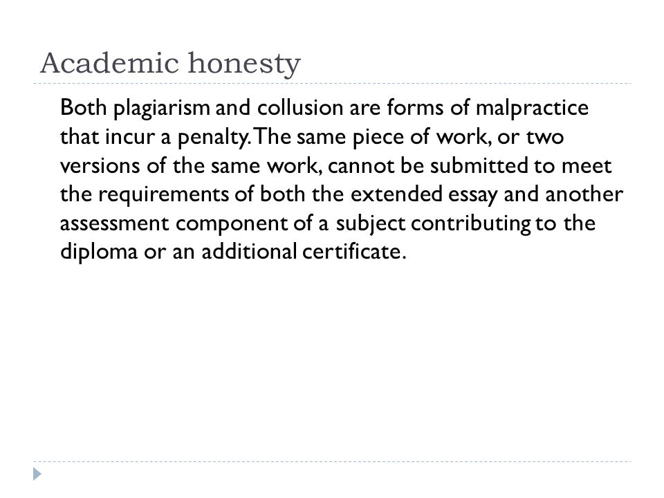 academic honesty academic honesty must be seen as a set of values  academic honesty the student is ultimately responsible for ensuring that his or her extended essay is