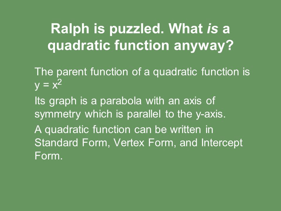 An Explanation Of The Different Forms Of Quadratic Functions By