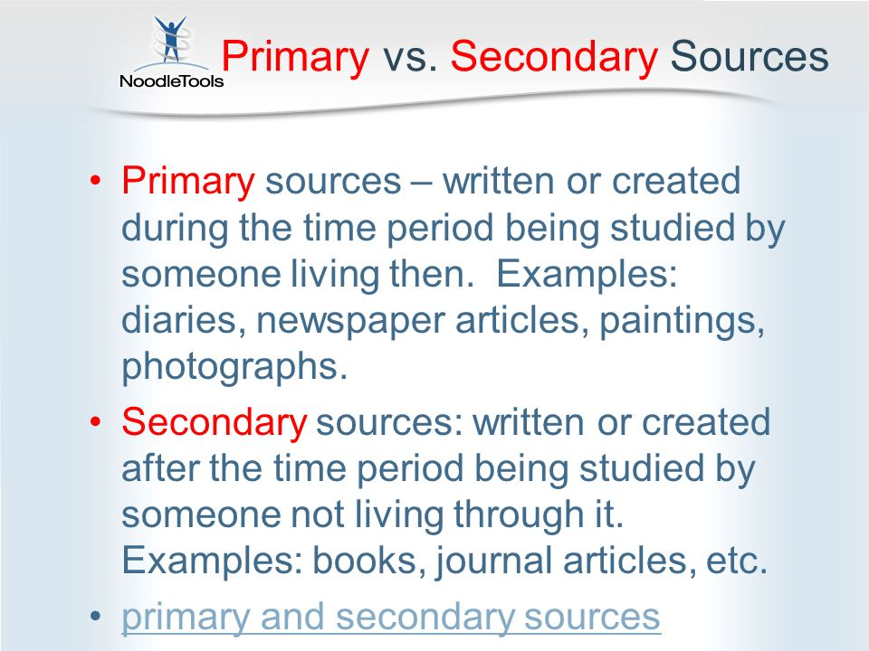 secondary source essays Secondary, and tertiary sources in a secondary search primary sources may include actual documents from the historical period being researched or hard data derived from experiments the distinctive characteristic of primary research is that it has not been filtered through interpretation or evaluation.