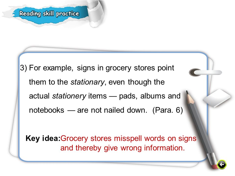 3) For example, signs in grocery stores point them to the stationary, even though the actual stationery items — pads, albums and notebooks — are not nailed down.