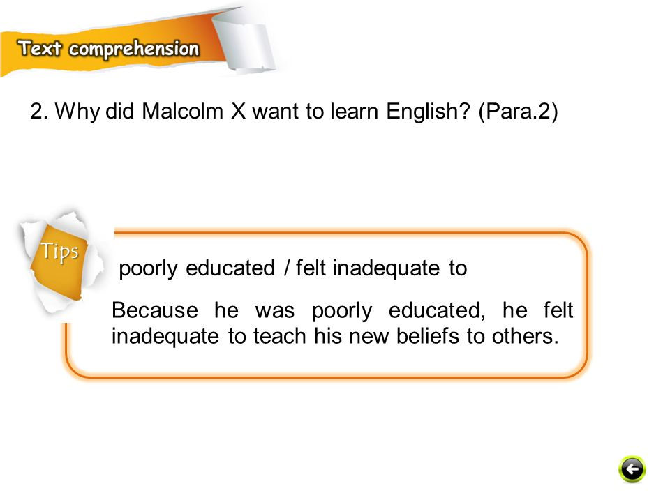 poorly educated / felt inadequate to 2.Why did Malcolm X want to learn English.