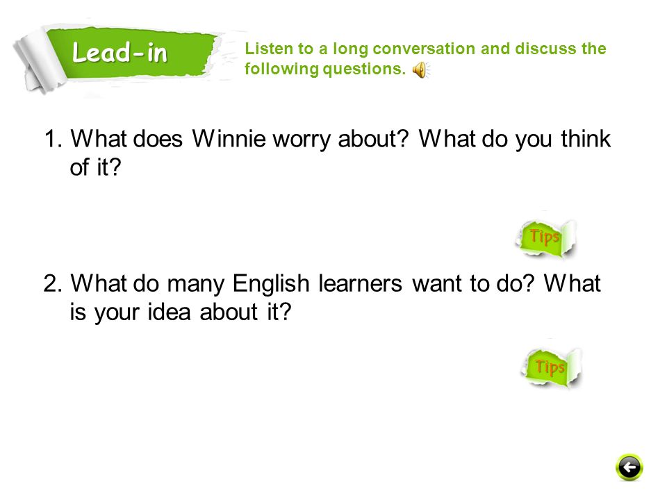 1.What does Winnie worry about. What do you think of it.