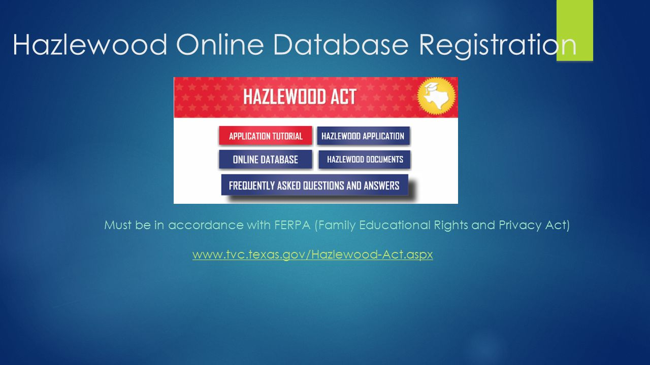 Welcome to office hours hazlewood act hazlewood act education 20 hazlewood online database registration must be in accordance with ferpa family educational rights and privacy act tvctexas hazlewood actpx 1betcityfo Choice Image