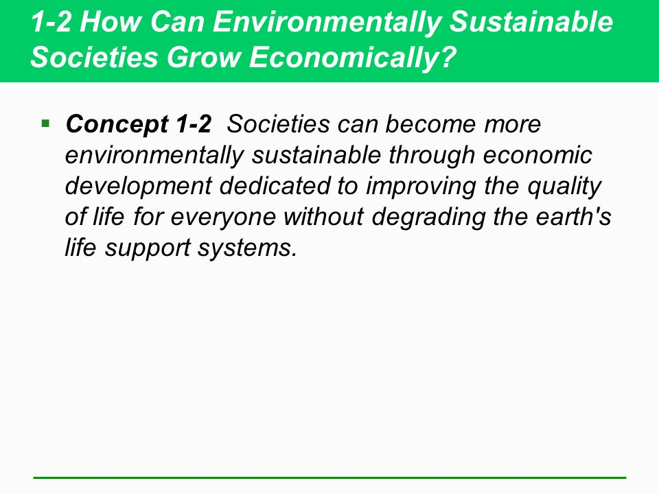 1-2 How Can Environmentally Sustainable Societies Grow Economically.