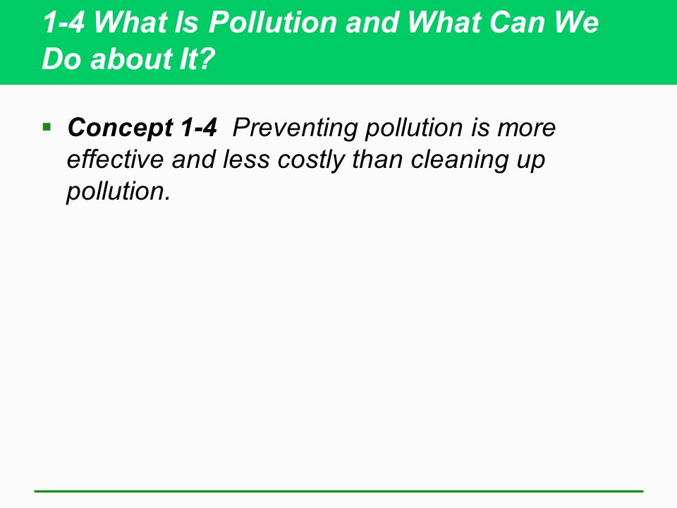 1-4 What Is Pollution and What Can We Do about It.