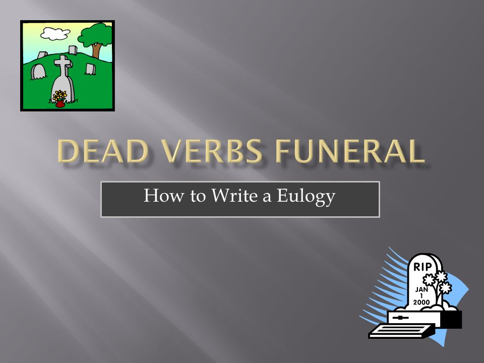 writing a eulogy How to write and deliver a eulogy in six simple steps this is a step-by-step guide which leads you in detail through the process of creating and delivering a eulogy, fill-in eulogy templates.