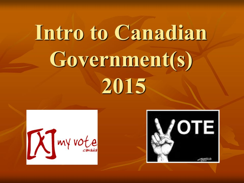 Intro to Canadian Government(s) 2015