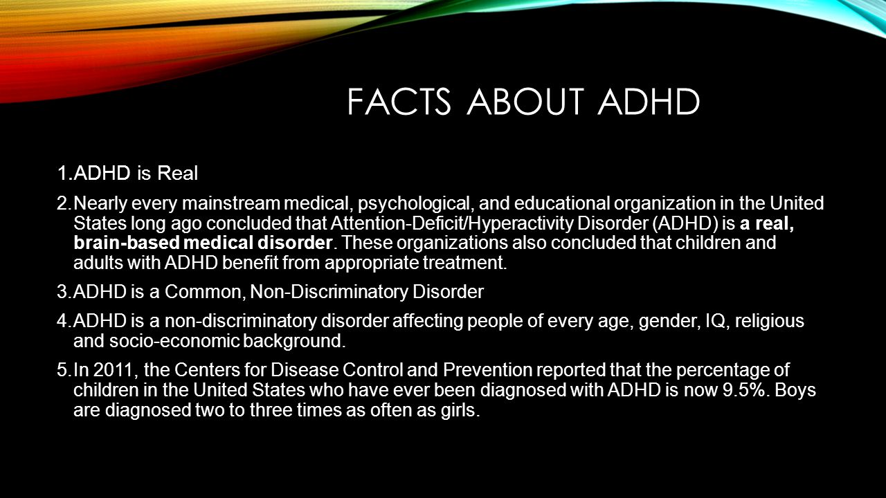 a description of the facts about adhd The information contained on this web site should not be used as a substitute for the medical care and advice of your pediatrician there may be variations in treatment that your pediatrician may recommend based on individual facts and circumstances.
