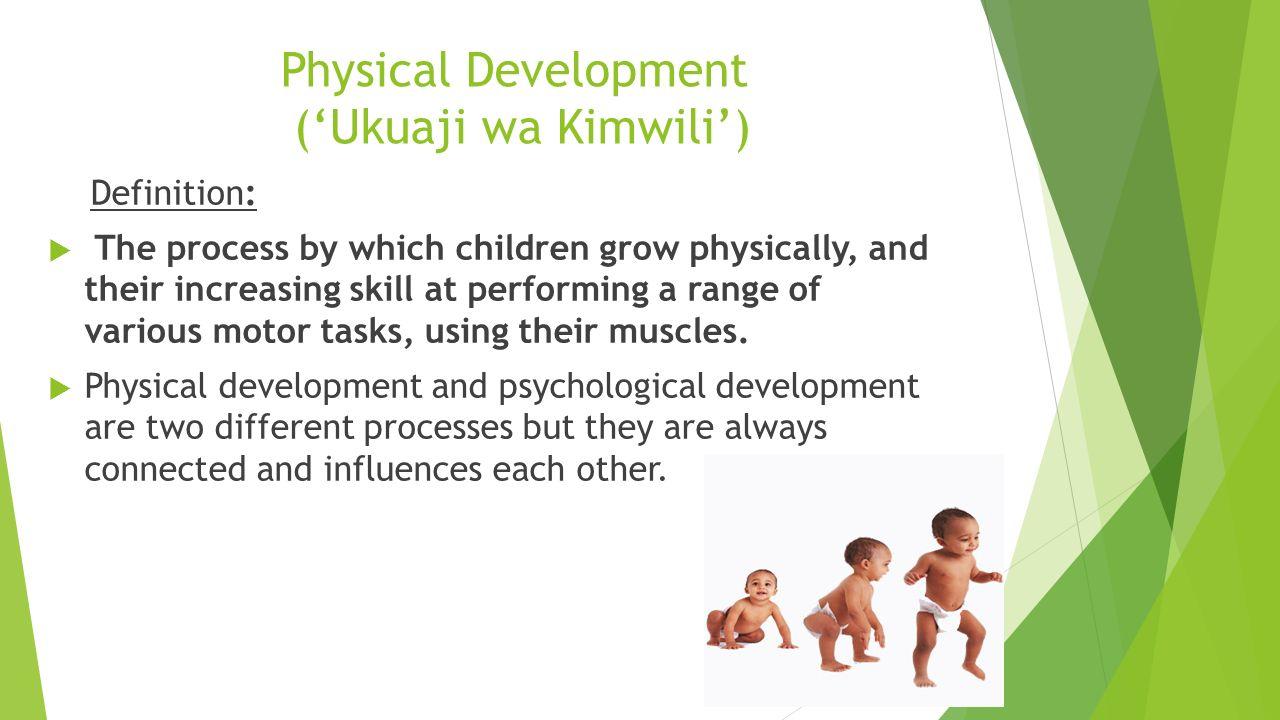 Child Development 'Ukuaji Wa Mtoto'. Physical Development ('Ukuaji ...