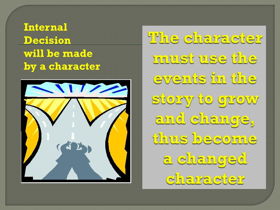 Internal Decision will be made by a character