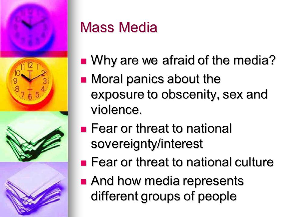 Mass Media Why are we afraid of the media. Why are we afraid of the media.