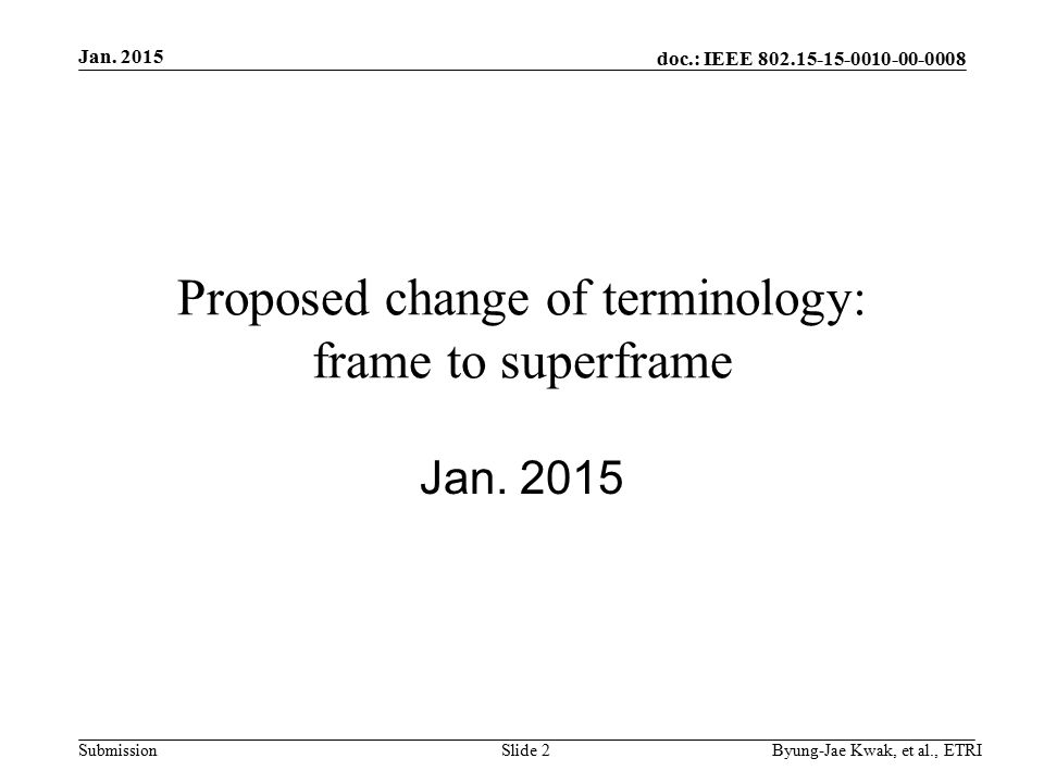 doc.: IEEE Submission Proposed change of terminology: frame to superframe Jan.
