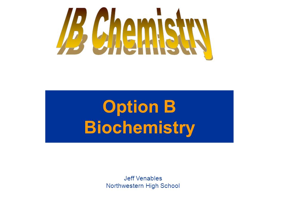 option b biochemistry jeff venables northwestern high school  1 option b biochemistry jeff venables northwestern high school