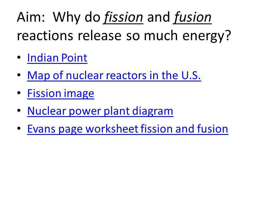 Aim Why do fission and fusion reactions release so much energy – Fission and Fusion Worksheet