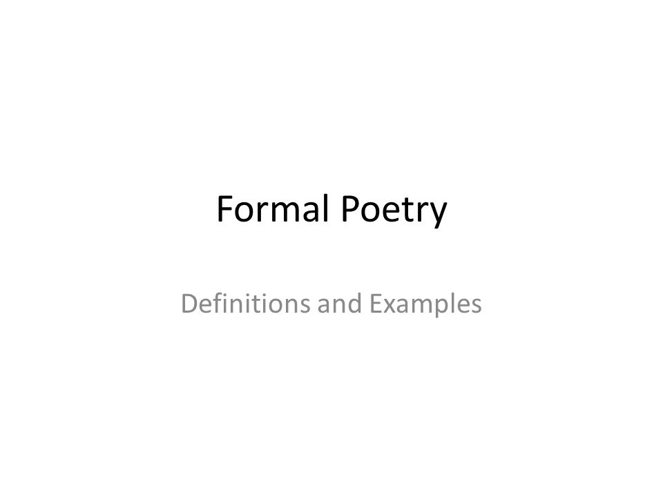 Formal Poetry Definitions and Examples. Sonnets  Must be 14 lines ...