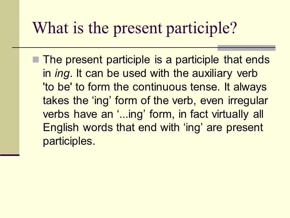 UNIT 6 Participle. What is a participle? A participle is a word ...