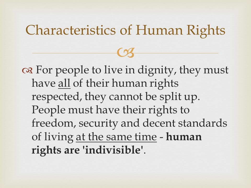   For people to live in dignity, they must have all of their human rights respected, they cannot be split up.