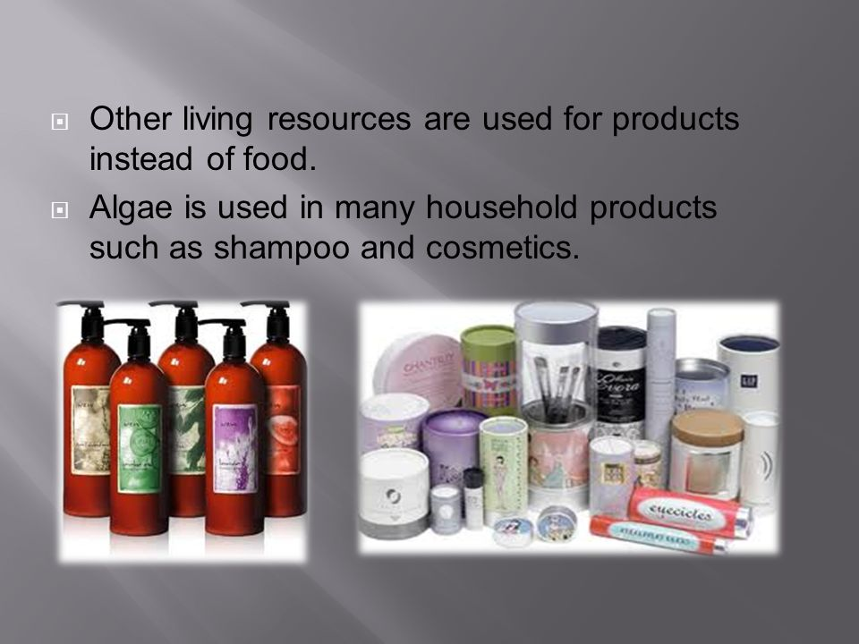  Other living resources are used for products instead of food.