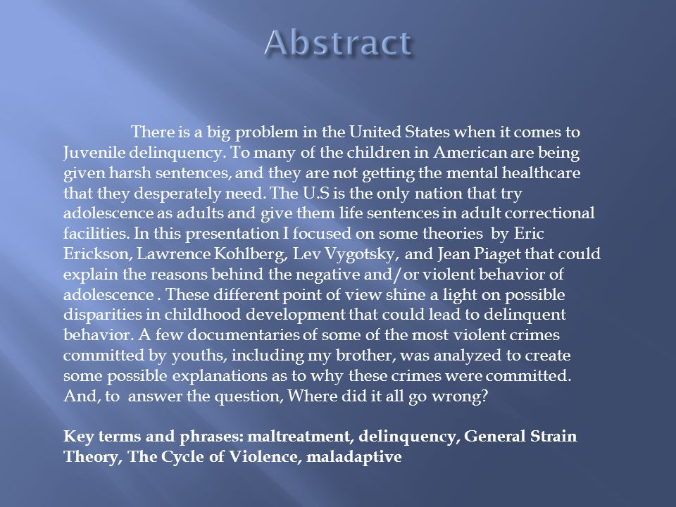 the impact of television violence and its relation to juvenile delinquency Though most studies have focused on the relationship between child abuse and juvenile delinquency the effects of violence delinquency relationship.