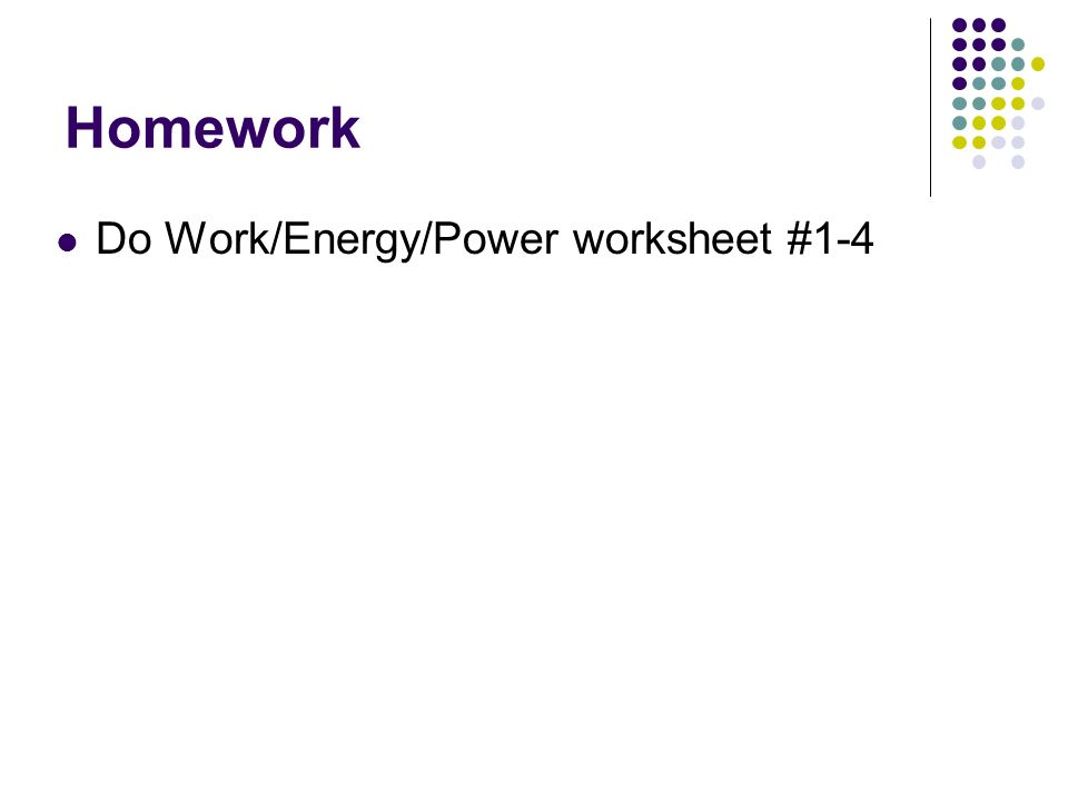 Work and Energy Work Physics definition of Work Work is the – Work and Power Worksheet