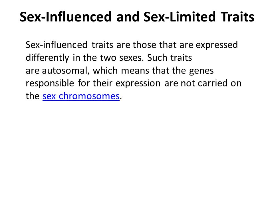 Genes for sex influenced traits are carried on