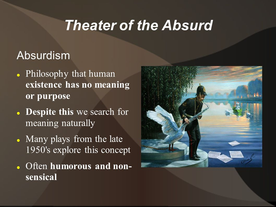 absurdism and waiting for godot Title: theatre of absurd and samuel beckett's 'waiting for godot' as an absurd drama author: tazir hussain subject abstract the term theatre of absurd was coined by martin esslin in his essay the theatre of the absurd (1961.