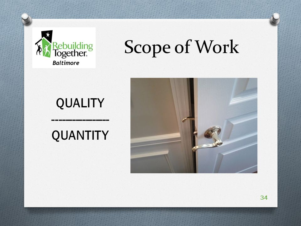 Scope of Work 34 QUALITY QUANTITY