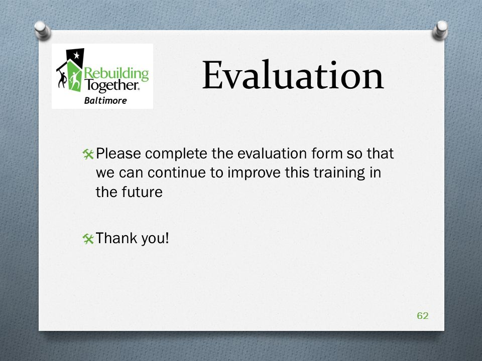 Evaluation  Please complete the evaluation form so that we can continue to improve this training in the future  Thank you.