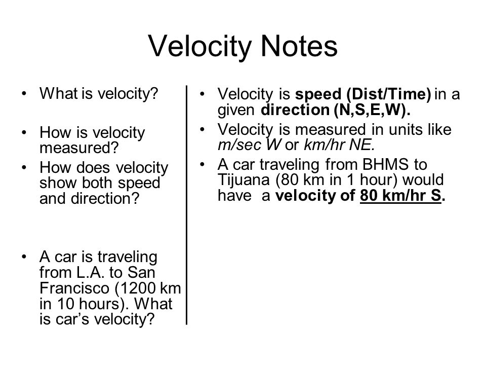 Velocity Notes What is velocity. How is velocity measured.