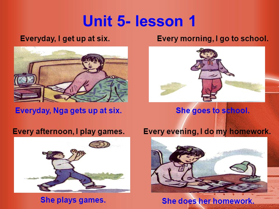I do my homework everyday