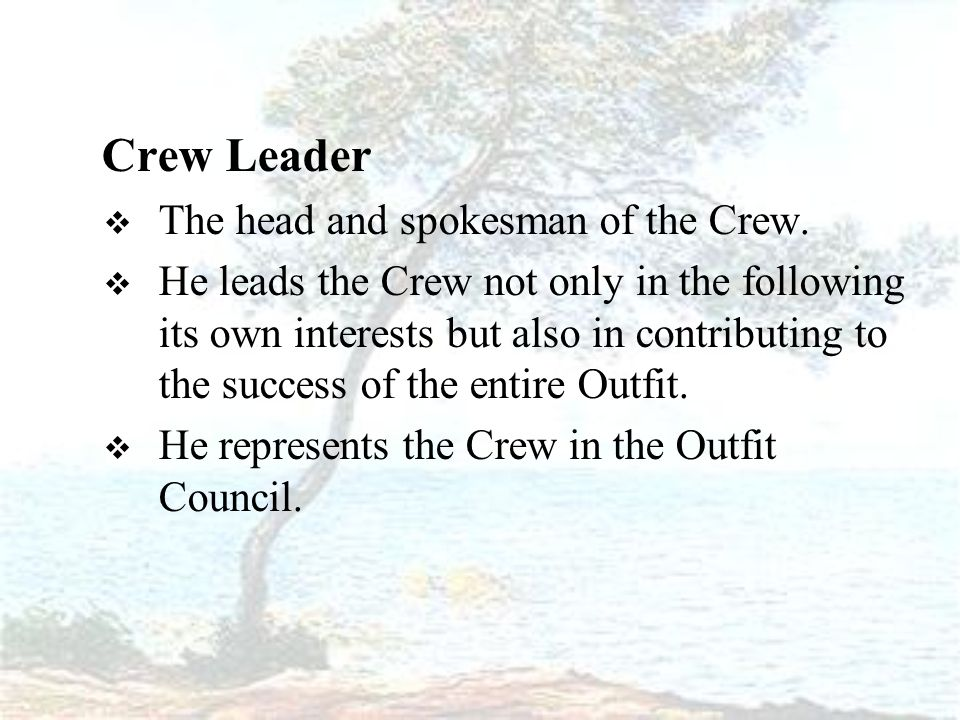Crew Leader  The head and spokesman of the Crew.