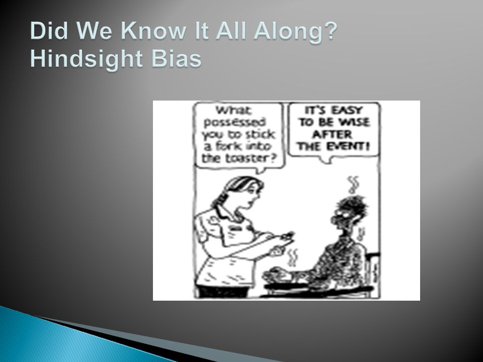 Hindsight Bias Examples Psychology 93671 Loadtve